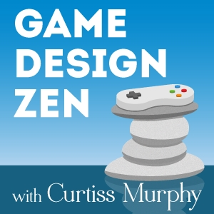The Game Design Zen Podcast